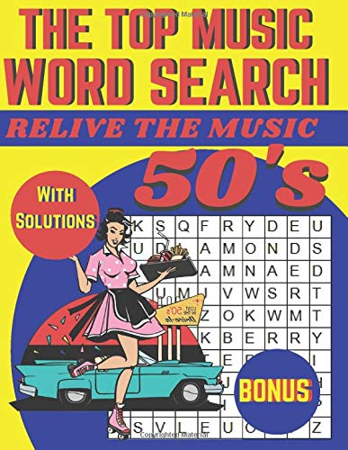 The Top Music Word Search: Relive The Music 50's with Word Find Puzzles for Seniors, Adults and all other Puzzle Books Fans