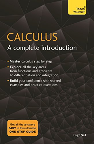 Calculus: A Complete Introduction: The Easy Way to Learn Calculus (Teach Yourself) (English Edition) PDF EPUB Gratis descargar completo
