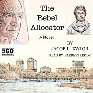 The Rebel Allocator                   Written by:                                                                                                                                 Jacob Taylor                               Narrated by:                                                                                                                                 Barrett Leddy                      Length: 6 hrs and 19 mins     3 ratings     Overall 4.7