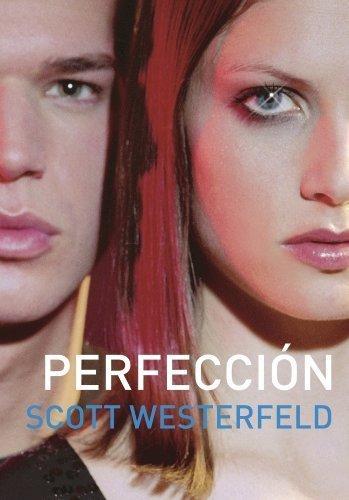 Perfección (Traición 2) (ELLAS MONTENA) de Westerfeld, Scott (2009) Tapa blanda