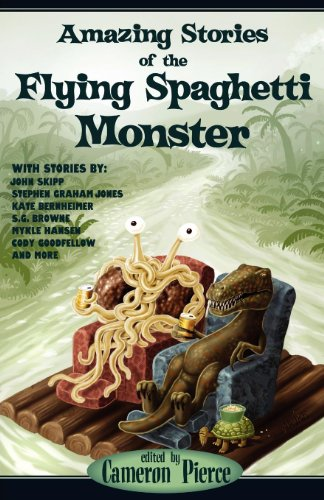 Amazing Stories of the Flying Spaghetti Monster (English Edition)