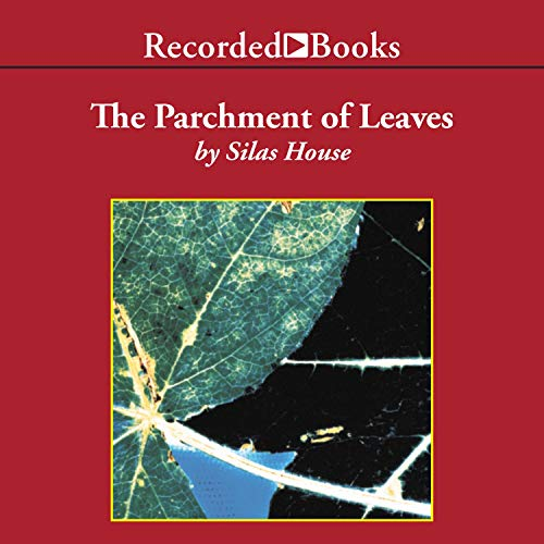 A Parchment of Leaves Audiobook By Silas House cover art