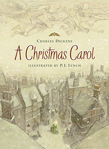 A Christmas Carol (Holiday Classics Illustrated by P.j. Lynch)