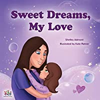 Sweet Dreams, My Love! (Bedtime Stories Children's Books Collection)