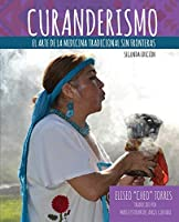 Curanderismo: The Art of Traditional Medicine Without Borders