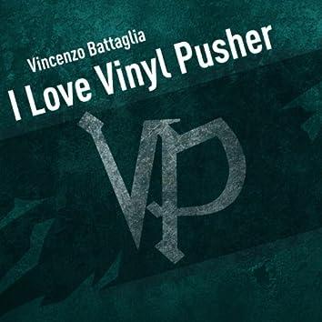 I Love Vinyl Pusher