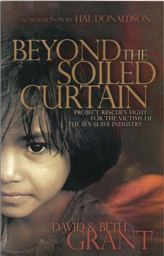 Beyond the Soiled Curtain - Project Rescue's Fight for the Victims of the Sex-Slave Industry
