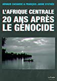 L' Afrique Centrale 20 Ans Après le Genocide
