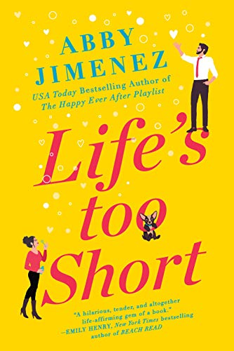 Life's Too Short (The Friend Zone Book 3) by [Abby Jimenez]