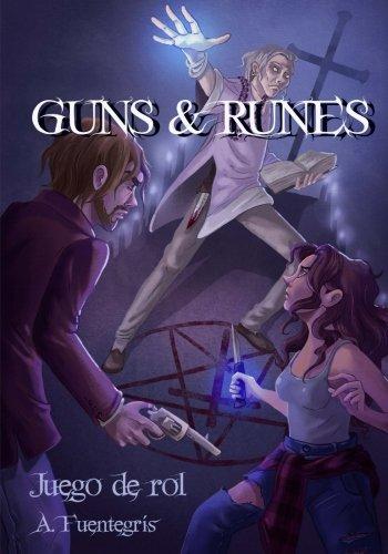 Guns and Runes. Juego de Rol: Manual básico en Blanco y Negro