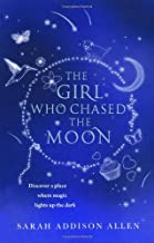 The Girl Who Chased the Moon by Sarah Addison Allen (17-Feb-2011) Paperback