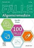 100 Fälle Allgemeinmedizin - Reinhold Klein