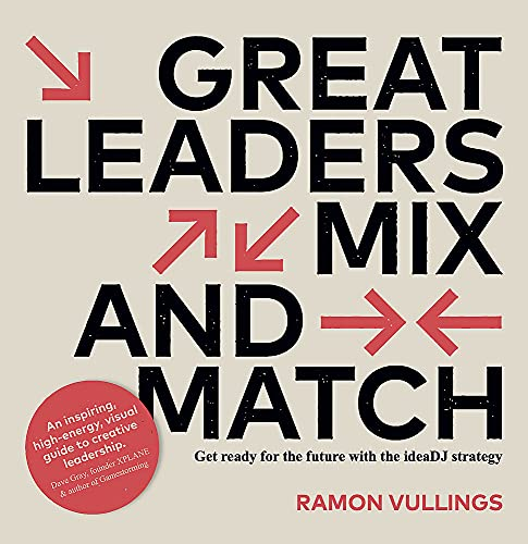 Great Leaders Mix and Match: Get Ready for the Future with the Ideadj Strategy