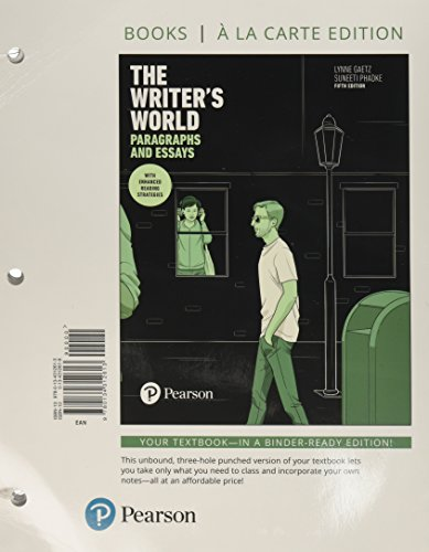 The Writer's World: Paragraphs and Essays With Enhanced Reading Strategies, Books a la Carte Plus MyLab Writing with Pea