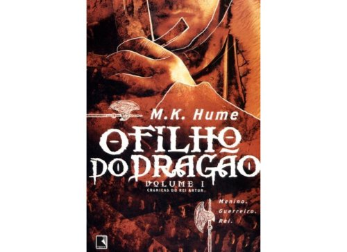 O filho do dragão (Vol. 1 Crônicas do rei Artur)