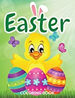 Happy Easter Coloring Book: Enjoy Happy Easter Coloring Books And Easter Coloring Book For Toddlers. Great Easter Coloring Book For Kids, Toddlers And Children Of All Ages. Fun Easter Activity Book For All And Easter Coloring Book For Kids Ages 4-8. Acquire Easter Books For Children (Elly Emerson)