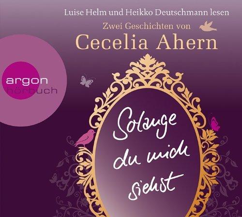 Solange du mich siehst: Zwei Erzählungen von Ahern. Cecelia (2012) Audio CD