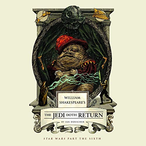 William Shakespeare's The Jedi Doth Return audiobook cover art