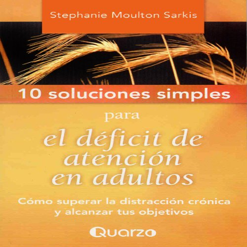 10 Soluciones simples para el deficit de atencion en adultos [10 Simple Solutions to Adult ADD] audiobook cover art