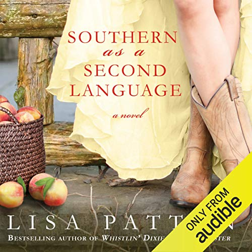 Southern As A Second Language: A Novel Audiobook By Lisa Patton cover art