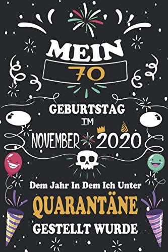 Mein 70. Geburtstag Im November 2020, Dem Jahr, In Dem Ich Unter Quarantäne Gestellt Wurde: 70...