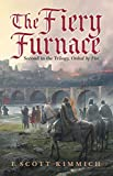 The Fiery Furnace: Second in the Trilogy, Ordeal by Fire (English Edition)