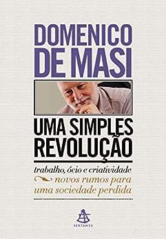 Uma simples revolução por [Domenico De Masi]