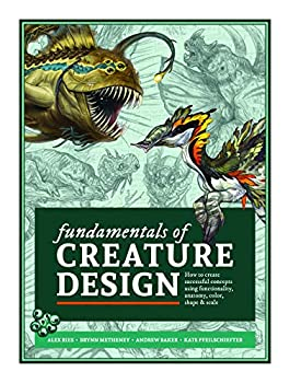 Fundamentals of Creature Design  How to Create Successful Concepts Using Functionality Anatomy Color Shape & Scale