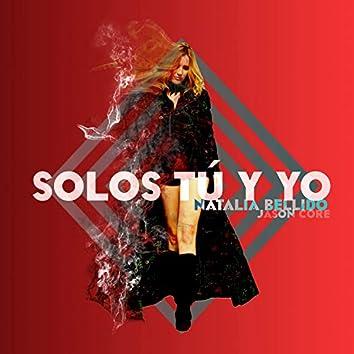 Solos Tú y Yo (Remix)
