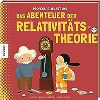 Professor Albert und das Abenteuer der Relativitaetstheorie