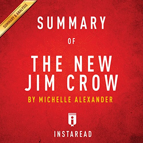 Summary of The New Jim Crow: by Michelle Alexander | Includes Analysis audiobook cover art