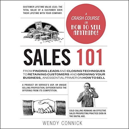 Sales 101     From Finding Leads and Closing Techniques to Retaining Customers and Growing Your Business, an Essential Primer on How to Sell              De :                                                                                                                                 Wendy Connick                           Durée : 6 h et 30 min     Pas de notations     Global 0,0