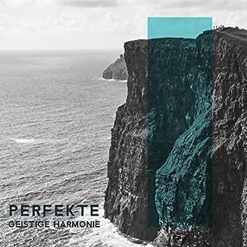 Perfekte Geistige Harmonie: Sie Werden Jede Tägliche Herausforderung Annehmen