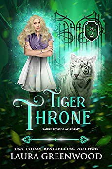 Tiger Throne Sabre Woods Academy urban fantasy tiger shifer romance Laura Greenwood