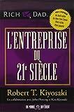 L'entreprise du 21e siècle de Robert t Kiyosaki (21 février 2013) Broché - 21/02/2013