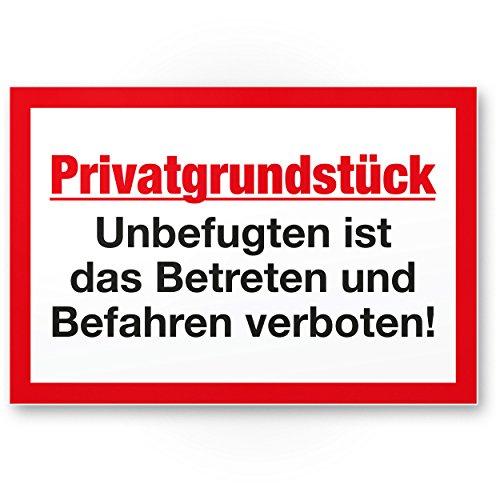 Privatgrundstück - Unbefugten Betreten/Befahren verboten Kunststoff Schild (30 x 20cm), Hinweisschild Grundstück, Verbotsschild - Betreten verboten, Warnhinweis widerrechtlich befahren