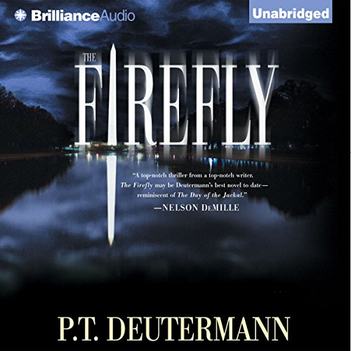 The Firefly                   By:                                                                                                                                 P. T. Deutermann                               Narrated by:                                                                                                                                 Dick Hill                      Length: 15 hrs and 53 mins     408 ratings     Overall 4.1
