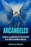 Arcángeles: Zadquiel, la llama violeta y los secretos de la limpieza kármica angelical (Spanish Edition)