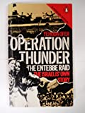Operation Thunder: the Entebbe raid: the Israelis  own story