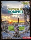 Mysteries of Pompeii (Ancient Mysteries (Alternator Books ® ))