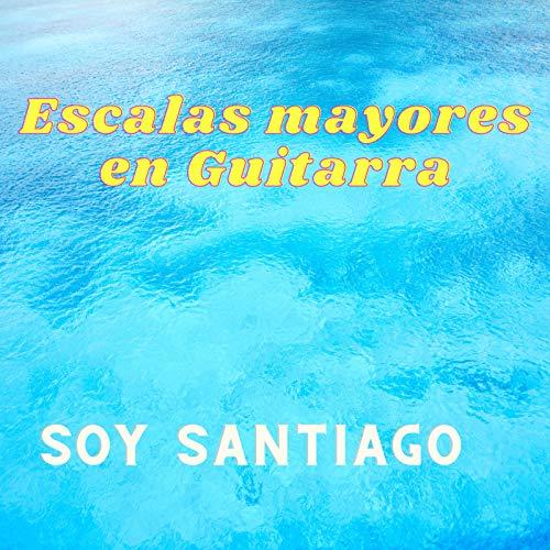 Escalas Mayores En Guitarra