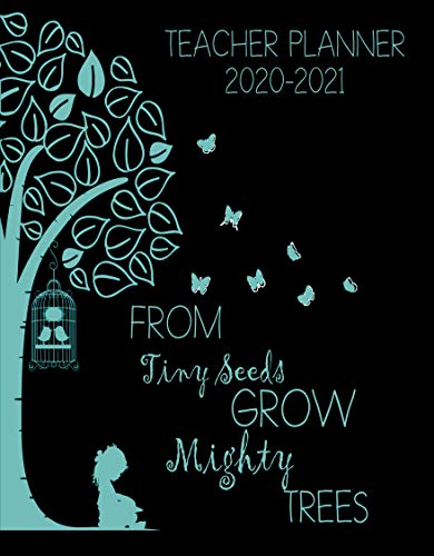 From Tiny Seeds Grow Mighty Trees Teacher Planner: Vertical Academic Year Lesson Plan Calendar 8 Per