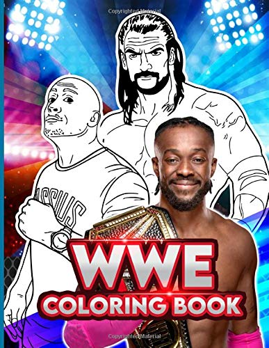 Wwe Coloring Book: Fantastic Wwe Coloring Books For Kid And Adult! Anxiety