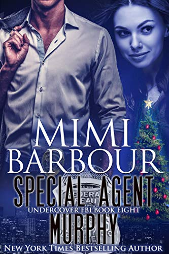 Special Agent Murphy (Undercover FBI Book 8) by [Mimi Barbour]