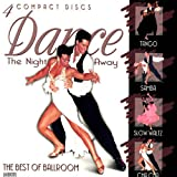 Dance The Night Away: Best of Ballroom Tango/Samba/Cha Cha/Slow Waltz