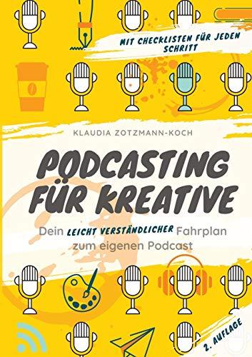 Podcasting für Kreative: Dein leicht verständlicher Fahrplan zum eigenen Podcast