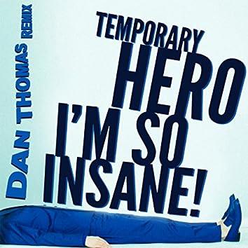 I'm So Insane: Dan Thomas Remix