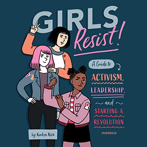 Girls Resist!                   Written by:                                                                                                                                 KaeLyn Rich                               Narrated by:                                                                                                                                 Soneela Nankani                      Length: 5 hrs and 48 mins     Not rated yet     Overall 0.0