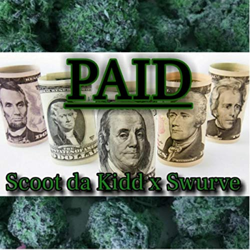 Paid (feat. Scoot da Kidd) [Explicit]