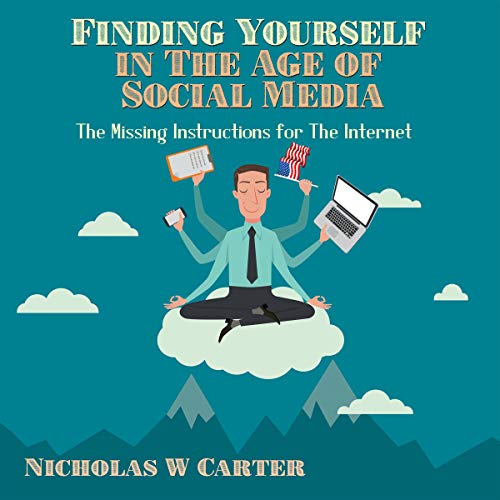Finding Yourself in the Age of Social Media cover art